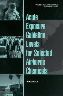 Acute Exposure Guideline Levels for Selected Airborne Chemicals: Volume 2