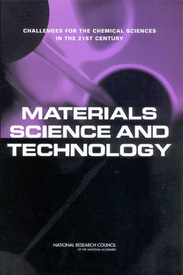 Materials Science and Technology: Challenges for the Chemical Sciences in the 21st Century