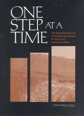 One Step at a Time: The Staged Development of Geologic Repositories for High-Level Radioactive Waste