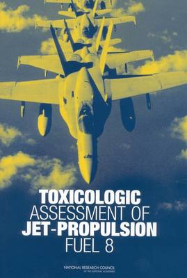 Toxicologic Assessment of Jet-Propulsion Fuel 8