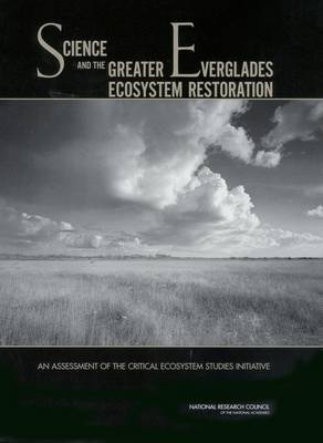 Science and the Greater Everglades Ecosystem Restoration: An Assessment of the Critical Ecosystem Studies Initiative