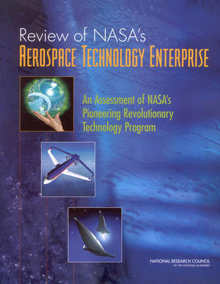 Review of NASA's Aerospace Technology Enterprise: An Assessment of NASA's Pioneering Revolutionary Technology Program