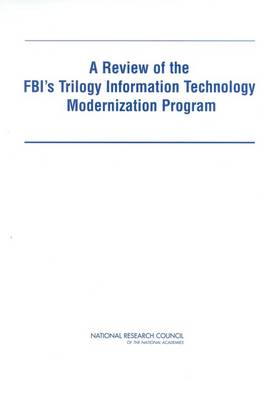 A Review of the FBI's Trilogy Information Technology Modernization Program