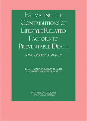 Estimating the Contributions of Lifestyle-Related Factors to Preventable Death: A Workshop Summary