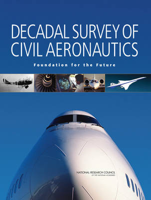 Decadal Survey of Civil Aeronautics: Foundation for the Future