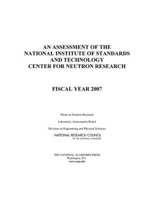 An Assessment of the National Institute of Standards and Technology Center for Neutron Research: Fiscal Year 2007