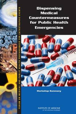 Dispensing Medical Countermeasures for Public Health Emergencies: Workshop Summary