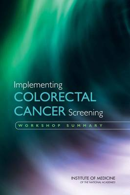 Implementing Colorectal Cancer Screening: Workshop Summary