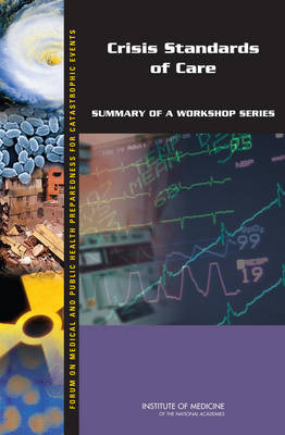 Crisis Standards of Care: Summary of a Workshop Series