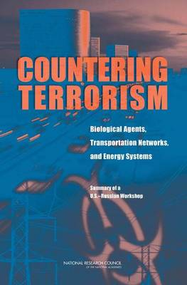 Countering Terrorism: Biological Agents, Transportation Networks, and Energy Systems: Summary of a U.S.-Russian Workshop