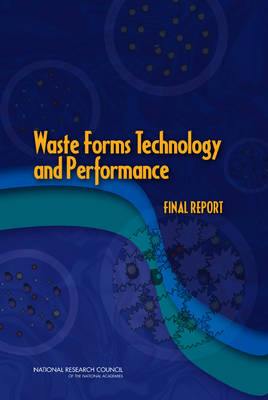 Waste Forms Technology and Performance: Final Report