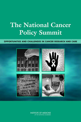 The National Cancer Policy Summit: Opportunities and Challenges in Cancer Research and Care