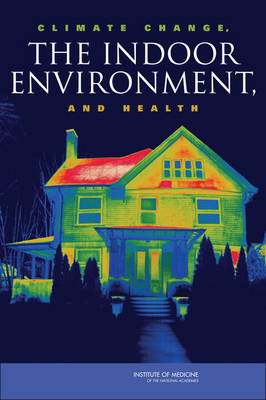 Climate Change, the Indoor Environment, and Health