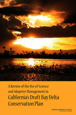 A Review of the Use of Science and Adaptive Management in California's Draft Bay Delta Conservation Plan