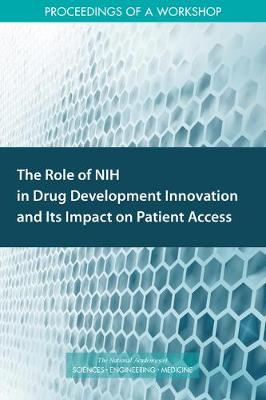 The Role of NIH in Drug Development Innovation and Its Impact on Patient Access: Proceedings of a Workshop