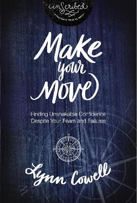 Make Your Move: Finding Unshakable Confidence Despite Your Fears and Failures