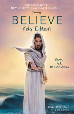 Believe Kids Edition: Think Act Be Like Jesus
