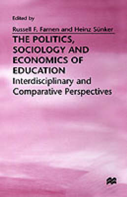 The Politics, Sociology and Economics of Education: Interdisciplinary and Comparative Perspectives