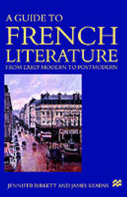 A Guide to French Literature: Early Modern to Postmodern