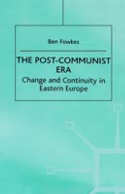The Post-Communist Era: Change and Continuity in Eastern Europe