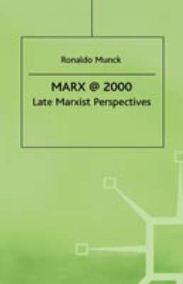 Marx@2000: Late Marxist Perspectives