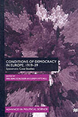 Conditions of Democracy in Europe, 1919-39: Systemic Case-Studies