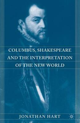 Columbus, Shakespeare, and the Interpretation of the New World