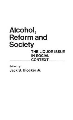Alcohol, Reform and Society: The Liquor Issue in Social Context
