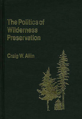 The Politics of Wilderness Preservation.