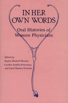 In Her Own Words: Oral Histories of Women Physicians