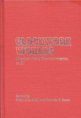 Clockwork Worlds: Mechanized Environments in SF