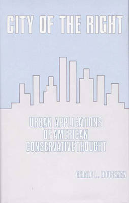 City of the Right: Urban Applications of American Conservative Thought