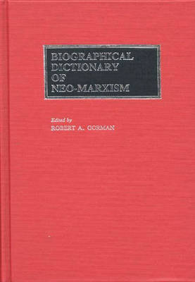Biographical Dictionary of Neo-Marxism