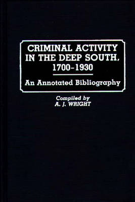 Criminal Activity in the Deep South, 1700-1930: An Annotated Bibliography