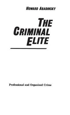 The Criminal Elite: Professional and Organized Crime