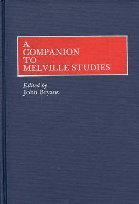 A Companion to Melville Studies