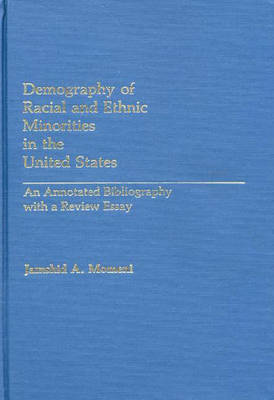 Demography of Racial and Ethnic Minorities in the United States: An Annotated Bibliography with a Review Essay