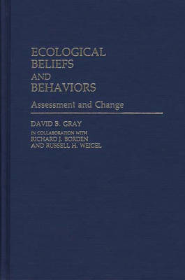 Ecological Beliefs and Behaviors: Assessment and Change