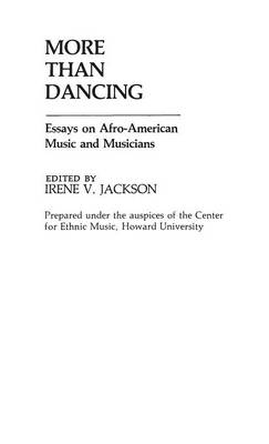 More Than Dancing: Essays on Afro-American Music and Musicians