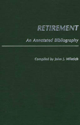 Retirement: An Annotated Bibliography