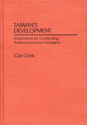 Taiwan's Development: Implications for Contending Political Economy Paradigms