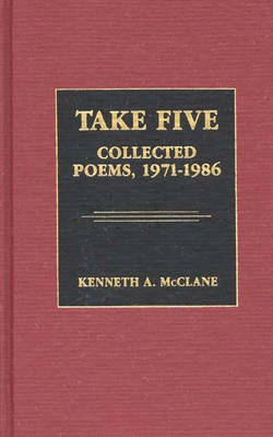Take Five: Collected Poems, 1971-1986