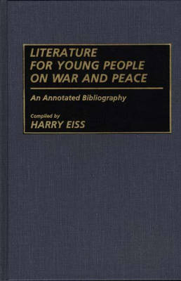 Literature for Young People on War and Peace: An Annotated Bibliography