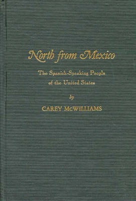 North From Mexico: The Spanish-Speaking People of the United States; Updated by Matt S. Meier, 2nd Edition
