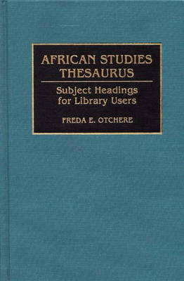 African Studies Thesaurus: Subject Headings for Library Users