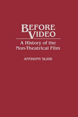 Before Video: A History of the Non-Theatrical Film