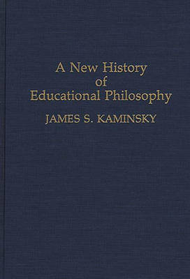 A New History of Educational Philosophy