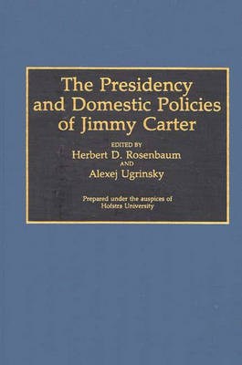 The Presidency and Domestic Policies of Jimmy Carter
