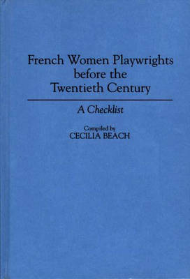 French Women Playwrights Before the Twentieth Century: A Checklist