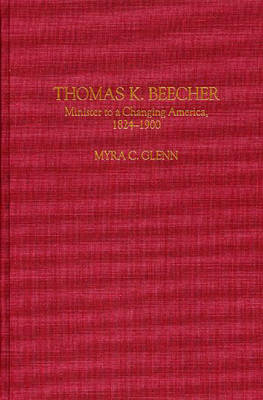 Thomas K. Beecher: Minister to a Changing America, 1824-1900